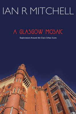 A Glasgow Mosaic by Ian R. Mitchell