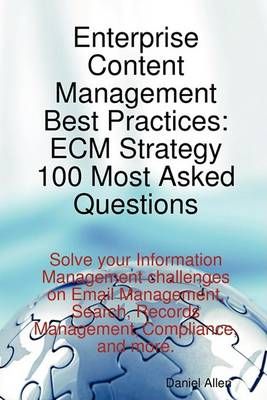 Enterprise Content Management Best Practices by Daniel Allen