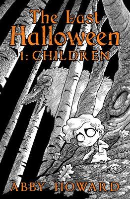 The Last Halloween: The Children by Abby Howard