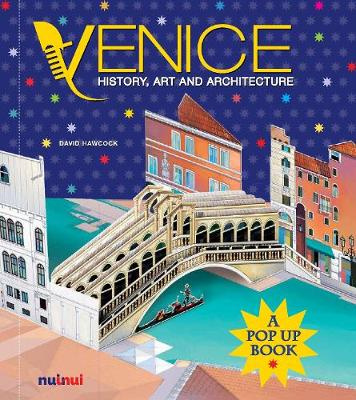 Venice: History, Art and Architecture (A Pop Up Book) by David Hawcock