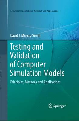Testing and Validation of Computer Simulation Models by David J. Murray-Smith
