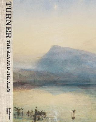 Turner: The Sea and the Alps book
