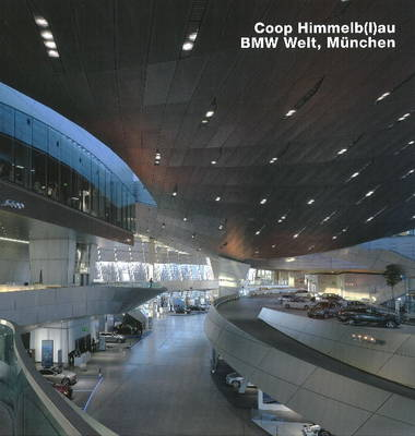 Coop Himmelb(l)au, BMW-Welt, Munchen by Frank R. Werner