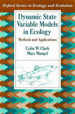 Dynamic State Variable Models in Ecology by Colin W. Clark