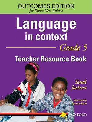 Papua New Guinea Language In Context Grade 5 Teacher Resource Book by Tandi Jackson