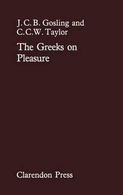 Greeks On Pleasure by J. C. B. Gosling