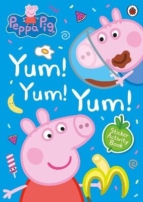 Peppa Pig: Yum! Yum! Yum! Sticker Activity Book book