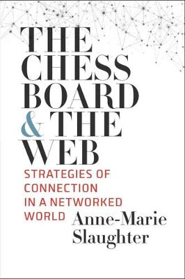 The Chessboard and the Web by Anne-Marie Slaughter