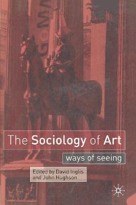The Sociology of Art by David Inglis