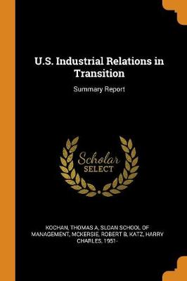 U.S. Industrial Relations in Transition: Summary Report by Thomas a Kochan