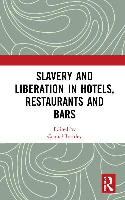 Slavery and Liberation in Hotels, Restaurants and Bars by Conrad Lashley