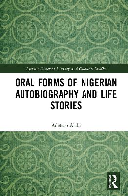 Oral Forms of Nigerian Autobiography and Life Stories book
