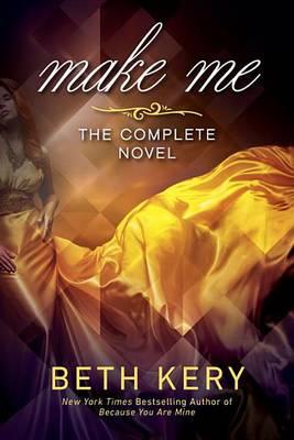 Make Me by Beth Kery