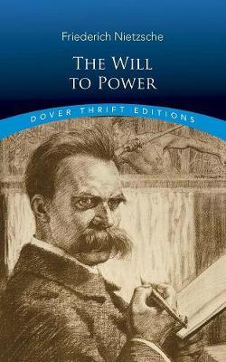 The Will to Power by Friedrich Nietzsche