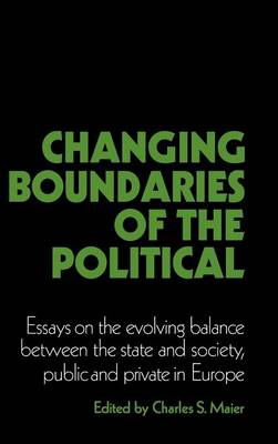 Changing Boundaries of the Political by Charles S. Maier
