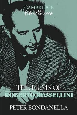 Films of Roberto Rossellini by Peter Bondanella