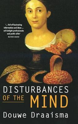 Disturbances of the Mind by Douwe Draaisma