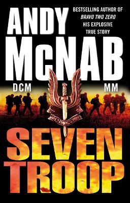 Seven Troop by Andy McNab