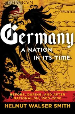Germany: A Nation in Its Time: Before, During, and After Nationalism, 1500-2000 book