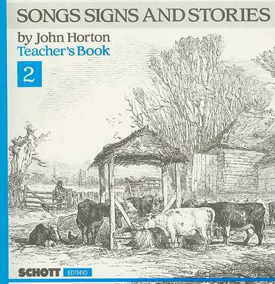 Songs Signs and Stories, Teacher's Book 2 by John Horton