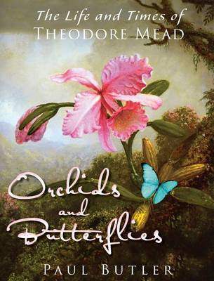 Orchids and Butterflies by University Paul Butler