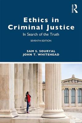 Ethics in Criminal Justice: In Search of the Truth by Sam S. Souryal