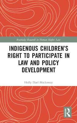 Indigenous Children's Right to Participate in Law and Policy Development book