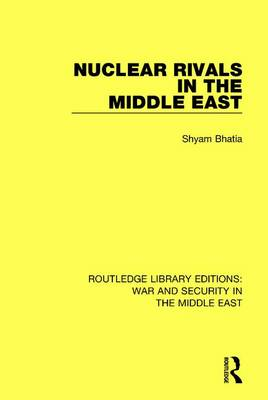 Nuclear Rivals in the Middle East book