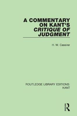 A Commentary on Kant's Critique of Judgement by H. W. Cassirer
