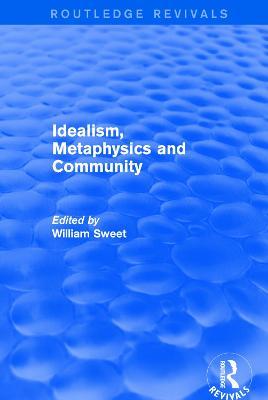 Idealism, Metaphysics and Community book