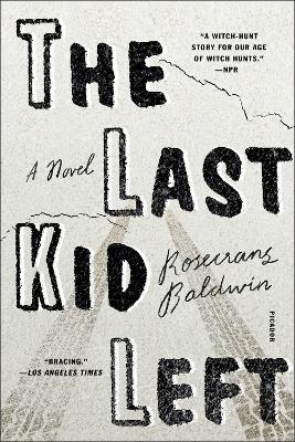 The Last Kid Left by Rosecrans Baldwin
