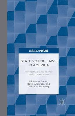State Voting Laws in America: Historical Statutes and Their Modern Implications by K. Anderson