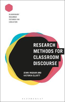 Research Methods for Classroom Discourse by Jenni Ingram