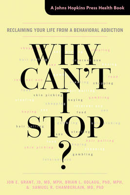 Why Can't I Stop? by Jon E. Grant