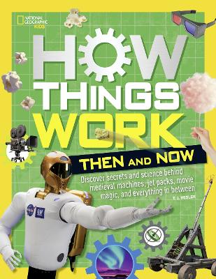 How Things Work: Then and Now book