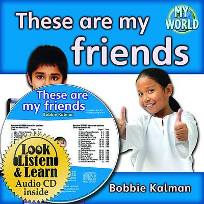 These Are My Friends - CD + Hc Book - Package by Bobbie Kalman