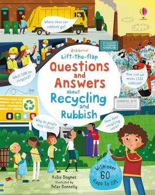 Lift-the-flap Questions and Answers About Recycling and Rubbish by Katie Daynes