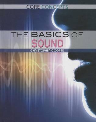 The Basics of Sound by Dr Christopher Cooper