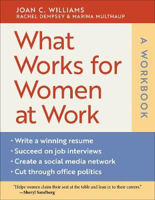What Works for Women at Work: A Workbook by Joan C. Williams
