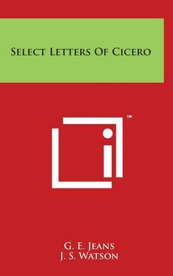 Select Letters of Cicero by G E Jeans