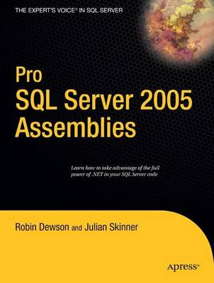 Pro SQL Server 2005 Assemblies by Robin Dewson