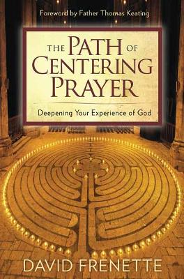 Path of Centering Prayer by David Frenette