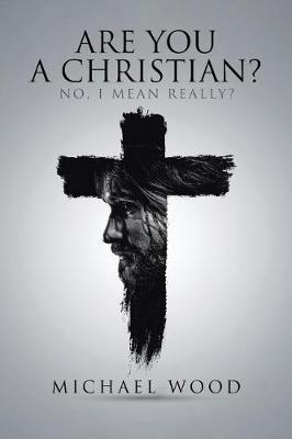 Are You a Christian? by Michael Wood