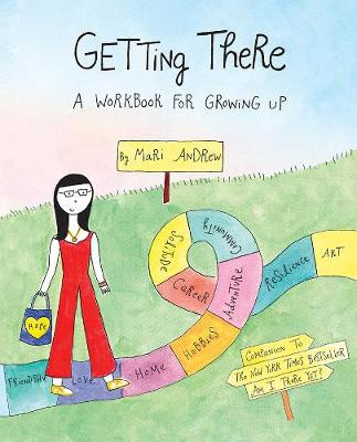 Getting There: A Workbook for Growing Up book