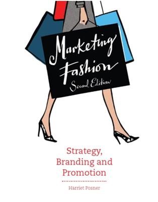 Marketing Fashion: Strategy, Branding and Promotion - 2nd edition by Harriet Posner