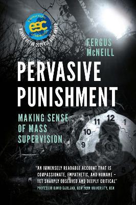 Pervasive Punishment: Making Sense of Mass Supervision book