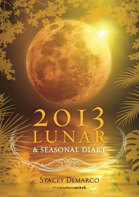 2013 Lunar and Seasonal Diary: Southern Hemisphere by Stacey Demarco