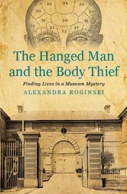 The Hanged Man and the Body Thief by Alexandra Roginski