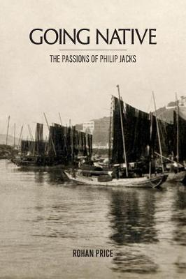 Going Native: The Passions of Philip Jacks book