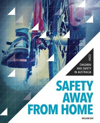 Children and Safety in Australia: Safety Away From Home book